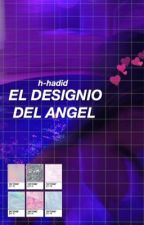 El designio del ángel© #1 by ZATANZLUT