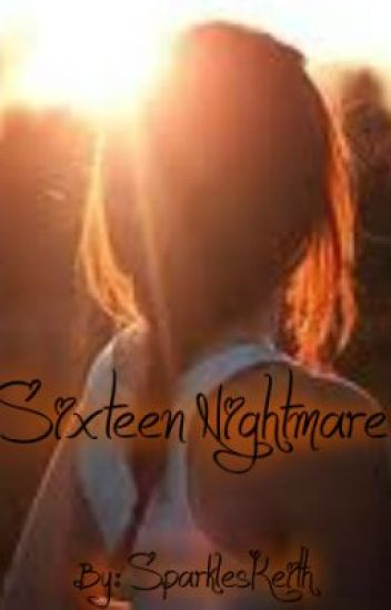 Sixteen-Nightmare