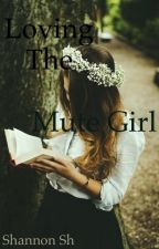 Loving The Mute Girl by lifetumblr