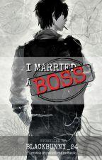 I Married A Boss by BlackBunny_24