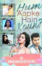 Hum Aapke Hain Koun by VarunsDesiGirl