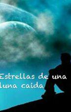 estrellas de una luna caída by JoseIsraelRobledo