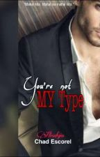 You're not My TYPE ( Complete ) by Alisahjin