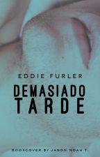 Demasiado Tarde by Welch61