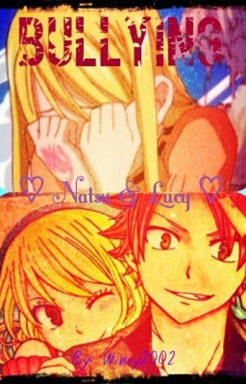 Bullying (Lucy x Natsu)
