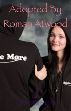 Adopted By Roman Atwood by TrueRomanSoldier