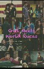 Girl Meets World Rucas by Carmen_Hollend