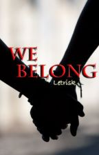 We Belong (Perfect Couple Book2)ON HOLD by letrisk