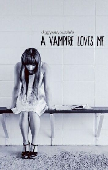 A VAMPIRE LOVES ME