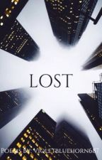 """Lost- poems by:violetbluehorn687 """" by Violetbluehorn687"""