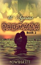 Us Against Tadhana 2:  A fight for forever by NowieGrett