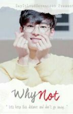 Why Not? || Wonwoo by Afzh_Hyun