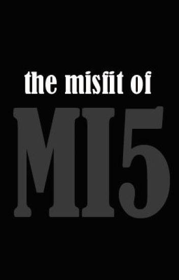 The Misfit of MI5 (HIATUS)