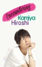 Encountering Kamiya Hiroshi (Fan Fiction) by HiroC18