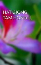 HAT GIONG TAM HON full by irisflower