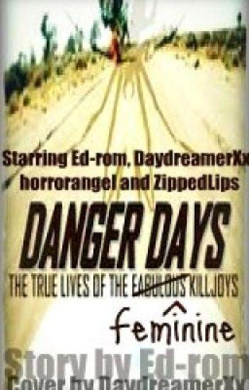 Danger Days: The True Lives of The Feminine Killjoys