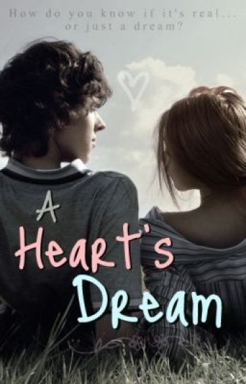 A Hearts Dream (Watty Awards 2011)