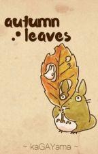 autumn leaves - muke by jumindoesgay