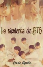 La Sirvienta De BTS [+18 Lemon] (BTS & Tú) by Yaris_Hyukie
