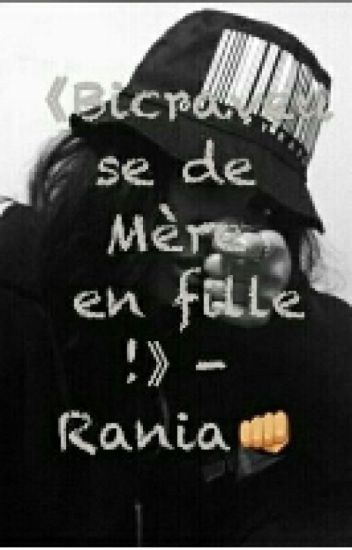 《Bicraveuse de mere en fille》 - Rania