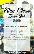 Stay Close, Don't Go! by OkiniiriNamikaze