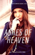 Ashes of heaven by kaulitzgirl99