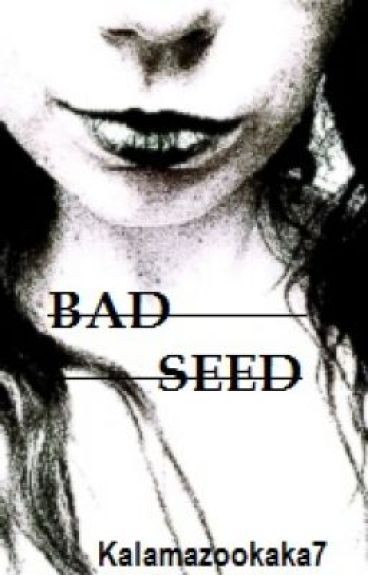 Bad Seed by CauseImKenny