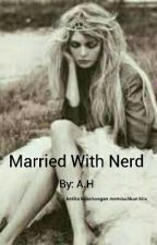 married with nerd (SLOW UPDATE) by purplerose_19