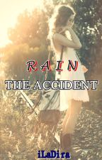 Rain - The Accident [PENDING] by iLaDira69