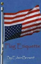Flag Etiquette by EdwinBrown9