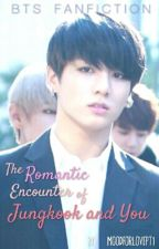 The Romantic Encounter of Jungkook and You by moodforlovept1