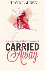 Carried Away by Jhayd_Lauren
