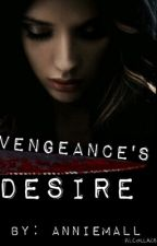 Vengeance's Desire by AnnieMall