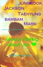 Always thinking about you ❤ ( A Kpop Fanfic ) by real_irr