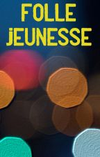 Folle jeunesse by MaCap9