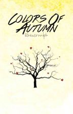 Colors Of Autumn (OS) by Rhmcrnnlph