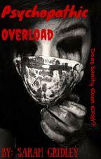 Psychopathic Overload by GridleyBear13