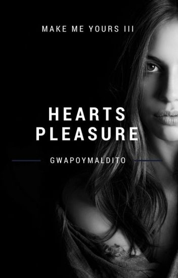 heart's pleasure...