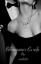 Billionnaire's Ex-wife (Knight family book#1) by sarahs29