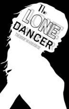 The Lone Dancer by TheBookWarrior32