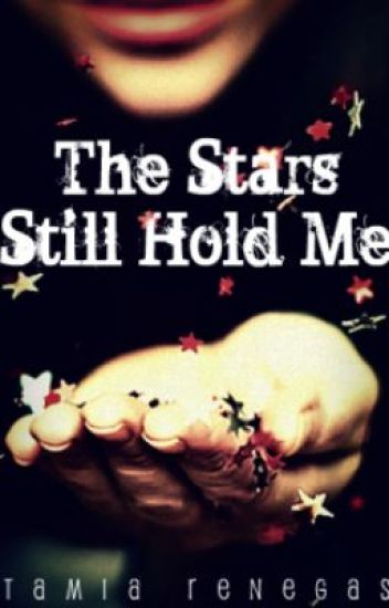 The Stars Still Hold Me
