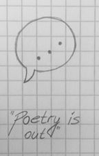 """""""Poetry is out"""" by Laskiama"""