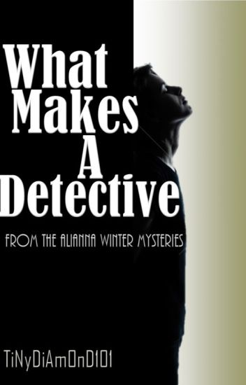 What Makes A Detective.