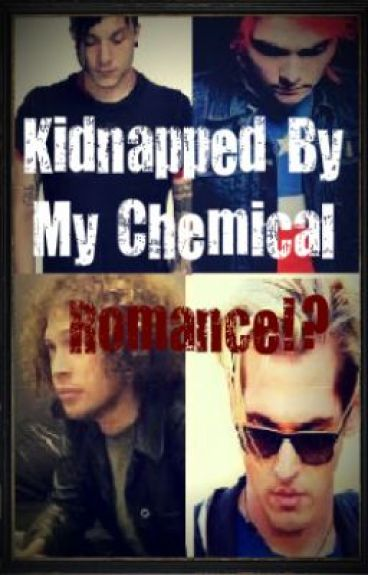 Kidnapped by... My Chemical Romance!?