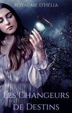 Les Changeurs de Destins - Le Royaume d'Hélia by LovelyBurns