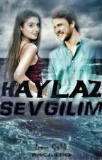 Haylaz Sevgilim #Wattys2016 by iremcalik2002