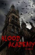 Blood Academy by Claire_201