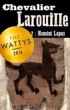 Chevalier Larouille 2: Homini Lupus by m_okubo
