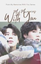 MY MEMORIES WITH YOU // YoonMin (MMWY 1.Sezon) by SkyCoben