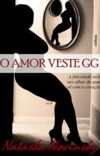 O Amor veste GG by NatashaNovinsky